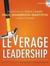 Leverage Leadership: A Practical Guide to Building Exceptional Schools - Doug Lemov, Paul Bambrick-Santoyo, Brett Peiser