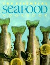The Essential Seafood Cookbook (The Essential Series of Cookbook) - Whitecap Books