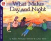 What Makes Day and Night - Franklyn Mansfield Branley, Arthur Dorros