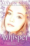 A Riley Bloom Novel: Whisper by Noel, Alyson (2012) Paperback - Alyson Noel