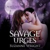 Savage Urges: Phoenix Pack, Book 5 - -Brilliance Audio on CD Unabridged-, Suzanne Wright, Jill Redfield