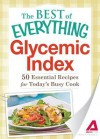 Glycemic Index: 50 Essential Recipes for Today's Busy Cook - Adams Media