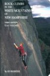 Rock Climbs in the White Mountains of New Hampshire (East Volume) - Ed Webster