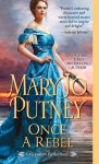 Once a Rebel (Rogues Redeemed) - Mary Jo Putney
