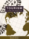 Tourism: A New Perspective - Peter M. Burns, Andrew Holden