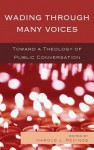 Wading Through Many Voices - Harold J Recinos, Victor Anderson, Nancy Bedford