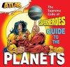 The Supreme Code of Superheroes Guide to the Planets (Atlas (Angel Gate)) - Darren G. Davis