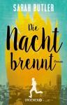Die Nacht brennt: Roman - Sarah Butler, Werner Löcher-Lawrence