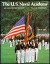 The U.S. Naval Academy: An Illustrated History - Jack Sweetman