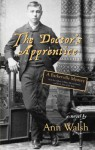 Doctor's Apprentice, The: A Barkerville Mystery - Ann Walsh