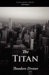 The Titan - Theodore Dreiser