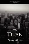The Titan - Theodore Dreiser