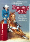 World Champion Martha Josey's Running to Win: How to Win at Barrel Racing Both Inside and Out - Martha Josey, Linda Clack, Josey Enterprises Staff, Ellisa Mitchell, Elizabeth Gorin
