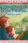 Winding Valley Farm: Annie's Story (A Latsch Valley Farm Book) - Anne Pellowski, Roseanne Sharpe
