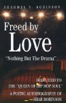 Freed by Love: Nothing But the Drama - Sharmel Robinson
