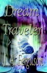 Dream Traveler - J.A. Ferguson