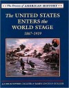 The U.S. Enters the World Stage: 1867-1919 (The Drama of American History) - Christopher Collier, James Lincoln Collier