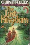 The Lost Kingdom (Reg Danson Adventure #2) - Clint Kelly
