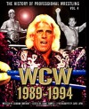The History of Professional Wrestling: World Championship Wrestling 1989-1994 (Volume 4) - Graham Cawthon, Grant Sawyer, Dave Layne, Bobby Eaton, Kristen Allen, Gary Michael Cappetta