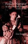 The Female Narrator in the British Novel: Hidden Agendas - Lisa Sternlieb