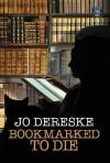 Bookmarked to Die (Miss Zukas Mystery, Book 9) - Jo Dereske