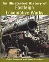 An Illustrated History of Eastleigh Locomotive Works - Ian Allan, Ian Allan