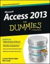Access 2013 For Dummies (For Dummies (Computer/Tech)) - Laurie Ann Ulrich Fuller