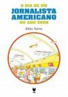 O Dia de um Jornalista Americano no Ano 2889 - Jules Verne