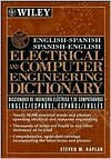 English Spanish, Spanish English Electrical And Computer Engineering Dictionary - Steven M. Kaplan