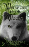 Whispers in the Woods - Indianna Rose, James Fisher