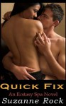 Quick Fix: Ecstasy Spa, Book #1 - Suzanne Rock