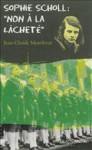 """Sophie Scholl : """"Non à la lâcheté"""" - Jean-Claude Mourlevat"""