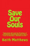 Save Our Souls: A Situation Comedy: Volume Seven: 'All I want For Christmas is an SOS Nativity', 'The Sweet Birds of No Man's Land', 'Winifred's ... Up And Away.... And Where Are We?' (Volume 7) - Keith Matthews, Richard Taylor, R Taylor, J Quill