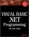 Visual Basic.Net Programming with Peter Aitken [With CDROM] - Peter G. Aitken