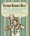 Father Knows Best: Words That Celebrate the World's Most Wonderful Dads - David Lyon