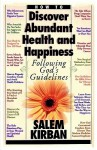 How to Discover Abundant Health and Happiness: Following God's Guidelines - Salem Kirban