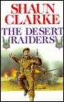 Desert Raiders (SAS) - Shaun Clarke