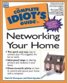 The Complete Idiot's Guide to Networking Your Home - Mark D. Thompson, Mark Speaker