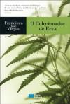 O Colecionador de Erva - Francisco José Viegas