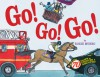Go! Go! Go!: More Than 70 Flaps to Uncover & Discover! - Roxie Munro