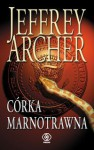 Córka marnotrawna - Jeffrey Archer