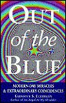 Out of the Blue: Modern-Day Miracles & Extraordinary Coincidences - Glennyce S. Eckersley