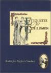 Etiquette for Gentlemen (The etiquette collection) - Jan Barnes