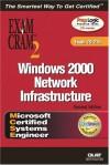 MCSE Windows 2000 Network Infrastructure Exam Cram 2 (Exam Cram 70-216) - Diana Huggins, Hank Carbeck, Rick Taylor, Ed Tittel
