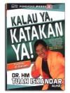 Kalau Ya, Katakan Ya! - H.M. Tuah Iskandar