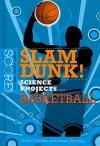 Slam Dunk! Science Projects with Basketball - Robert Gardner, Dennis Shortelle