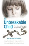 The Unbreakable Child - Kim Michele Richardson
