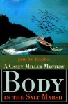 Body in the Salt Marsh: A Casey Miller Mystery - John M. Prophet