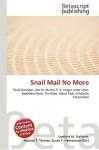 Snail Mail No More - Lambert M. Surhone, VDM Publishing, Susan F. Marseken