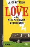 Love oder Meine schönsten Beerdigungen: Roman (Reihe Hanser) - Jason Reynolds, Klaus Fritz